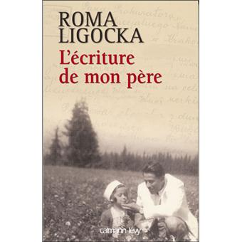 L'Ecriture de mon père - Roma Ligocka