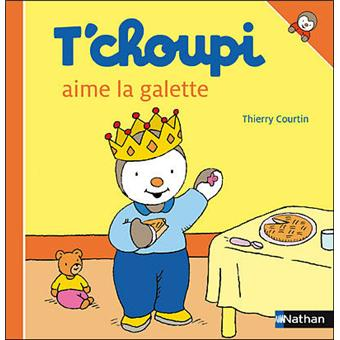 T 39 choupi t 39 choupi aime la galette thierry courtin - T choupi aime la galette ...