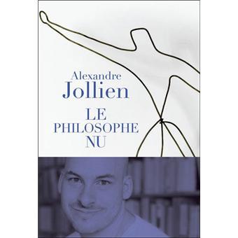 Le philosophe nu broch alexandre jollien achat for Alexandre jardin nu