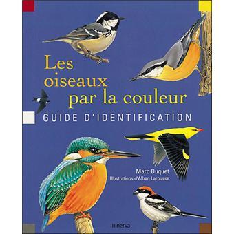 Les oiseaux par la couleur guide d 39 identification reli for Oiseau par la couleur