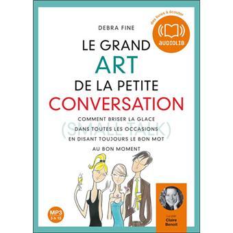 LE GRAND ART DE LA PETITE CONVERSATION  de Debra Fine