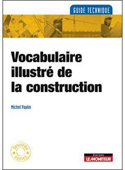 vocabulaire illustr de la construction dessins et mises en situation broch michel paulin. Black Bedroom Furniture Sets. Home Design Ideas