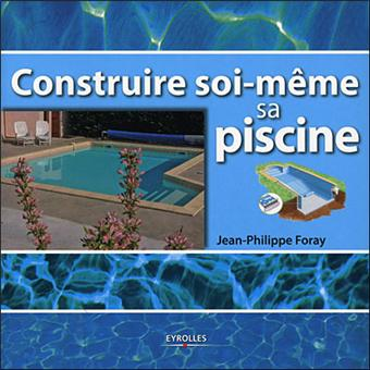 construire soi m me sa piscine broch jean philippe. Black Bedroom Furniture Sets. Home Design Ideas