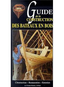 Guide de la construction des bateaux en bois broch collectif achat livre prix for Livre construction bois