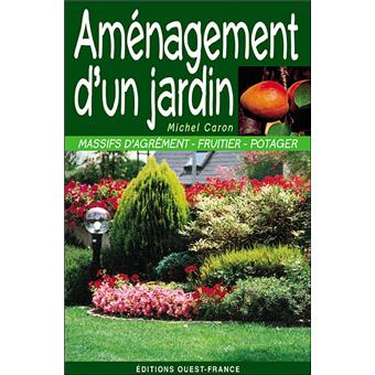 Am nagement d 39 un jardin broch michel caron achat for Amenagement d un jardin