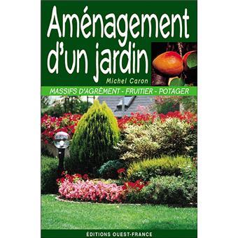 Am Nagement D 39 Un Jardin Broch Michel Caron Achat Livre Achat Prix Fnac