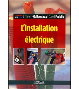 L 39 installation lectrique pour r ussir une installation lectrique aux no - Realiser son installation electrique soi meme ...