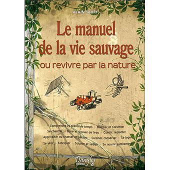Le manuel de la vie sauvage ou revivre par la nature for Astrologie ou le miroir de la vie