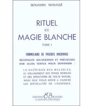 RITUEL DE MAGIE BLANCHE T2 - Benjamin Manassé