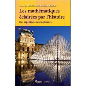 Les mathématiques éclairées par l'histoire : des arpenteurs aux ingénieurs