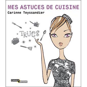 Mes astuces de cuisine broch carinne teyssandier - Recette cuisine telematin carinne teyssandier ...