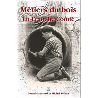M tiers du bois en franche comt broch daniel greusard michel vernus achat livre achat for Construction bois en franche comte