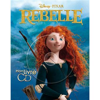 Rebelle livre avec un cd audio rebelle walt disney livre cd achat livre achat prix - Rebelle gratuit ...