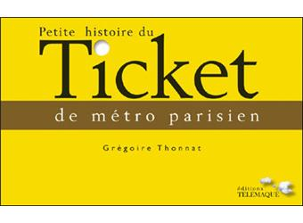la petite histoire du ticket de m tro parisien broch gr goire thonnat achat livre achat. Black Bedroom Furniture Sets. Home Design Ideas