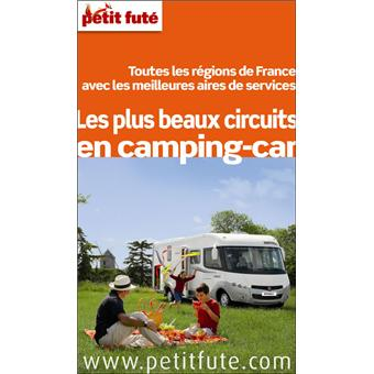 petit fut les plus beaux circuits en camping car edition 2012 broch collectif achat. Black Bedroom Furniture Sets. Home Design Ideas