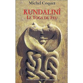 Kundalini : le Yoga du Feu - Michel Coquet
