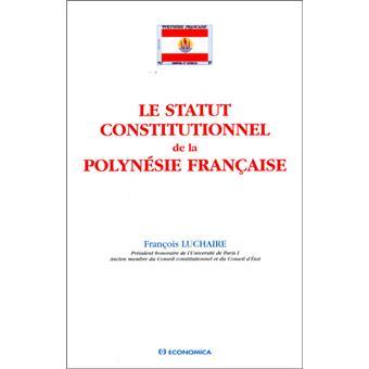 Le statut constitutionnel de la polyn sie fran aise for Statut de jardin pas cher