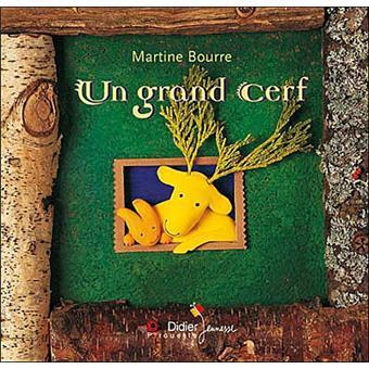 Le grand cerf broch martine bourre livre tous les for Dans la foret un grand cerf regardait par la fenetre