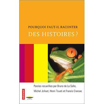 Pourquoi faut il raconter des histoires broch michel jolivet bruno de - Raconte des histoires ...