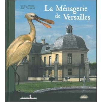 La Ménagerie de Versailles - Gérard Mabille,Joan Pieragnoli