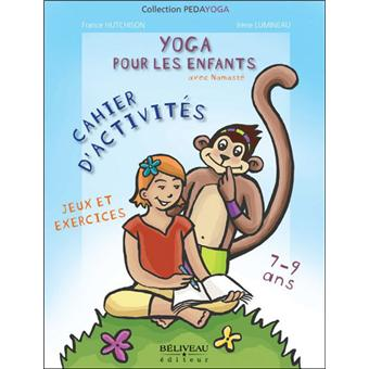 yoga pour les enfants exercices et jeux pour les enfants de 7 9 ans broch france. Black Bedroom Furniture Sets. Home Design Ideas