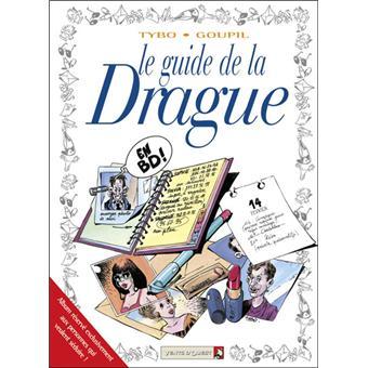 Le guide de la drague en bd cartonn tybo goupil for Le guide des prix