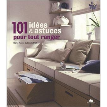 1001 id es et astuces pour tout ranger broch marie pierre dubois petroff achat livre. Black Bedroom Furniture Sets. Home Design Ideas