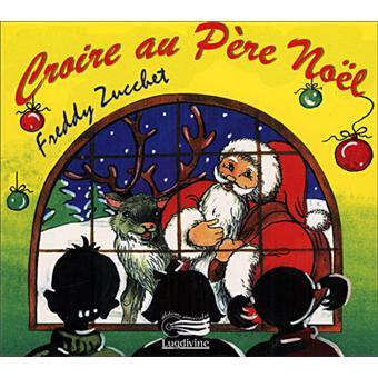 Croire au p re no l freddy zucchet cd album achat prix fnac - Magasin bricolage montparnasse ...