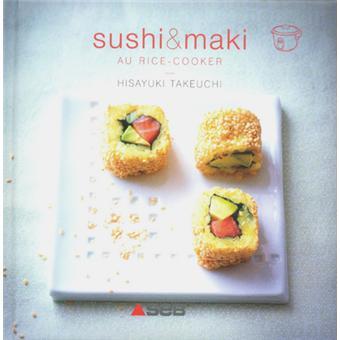 sushis et makis au rice cooker reli hisayuki takeuchi. Black Bedroom Furniture Sets. Home Design Ideas