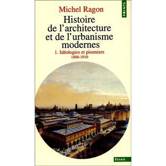 histoire de l 39 architecture et de l 39 urbanisme modernes id ologies et pionniers 1800 1910 tome 1. Black Bedroom Furniture Sets. Home Design Ideas