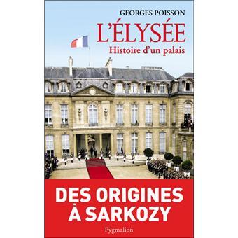 L 39 elys e histoire d 39 un palais broch georges poisson for Cuisinier elysee livre