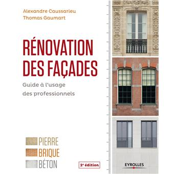 r novation de fa ades broch alexandre caussarieu thierry gaumart achat livre ou ebook. Black Bedroom Furniture Sets. Home Design Ideas