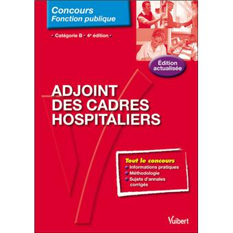 adjoint des cadres hospitaliers 4 232 me 233 dition broch 233