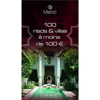 maroc 100 riads et villas moins de 100 euros broch collectif achat livre achat. Black Bedroom Furniture Sets. Home Design Ideas