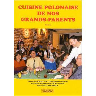 Cuisine polonaise de nos grands parents illustr e broch for Cuisine polonaise