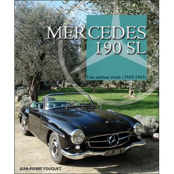 mercedes 190 sl une sublime toile 1955 1963 reli jean philippe fouquet achat livre. Black Bedroom Furniture Sets. Home Design Ideas