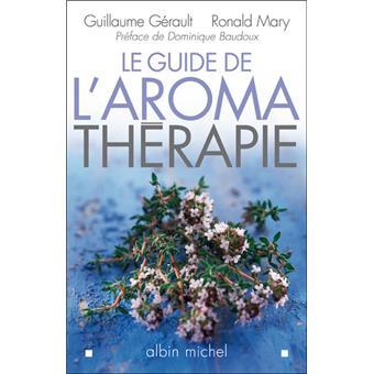 Le guide de l 39 aromath rapie broch guillaume g rault for Le guide des prix