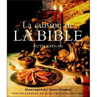 la cuisine de la bible menus inspir s de l 39 ancien