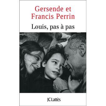 Louis, pas à pas - Francis Perrin,Gersende Perrin