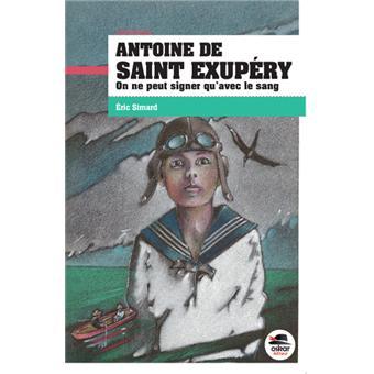 Antoine de Saint-Exupéry : on ne peut signer qu'avec le sang