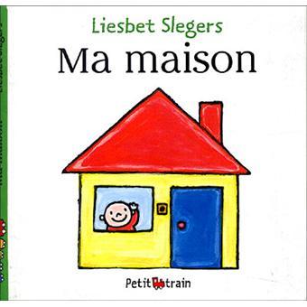 Ma Maison Cartonn Liesbet Slegers Achat Livre