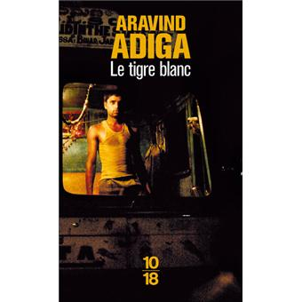 Le Tigre Blanc - Aravind Adiga