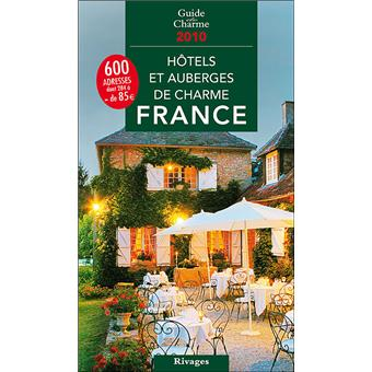 Guide des h tels et auberges de charme en france edition for Prix hotel en france