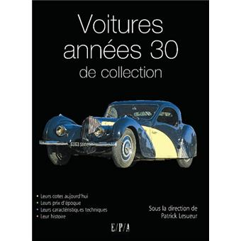 voitures ann es 30 de collection broch patricia lesueur achat livre achat prix fnac. Black Bedroom Furniture Sets. Home Design Ideas