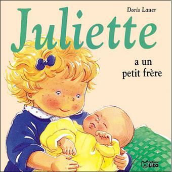 juliette juliette a un petit fr re doris lauer cartonn achat livre achat prix fnac. Black Bedroom Furniture Sets. Home Design Ideas