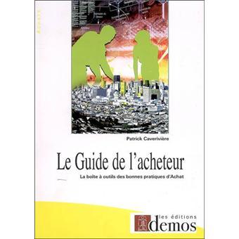 Le guide de l 39 acheteur broch patrick caverivi re for Le guide des prix