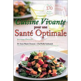Cuisine vivante pour une sant optimale reli anna - Cuisine vivante pour une sante optimale ...