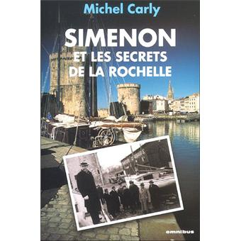 simenon et les secrets de la rochelle broch michel carly achat livre achat prix fnac. Black Bedroom Furniture Sets. Home Design Ideas