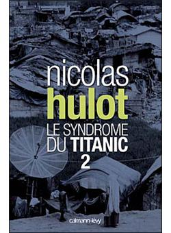 le syndrome du titanic tome 2 broch nicolas hulot achat livre ou ebook achat prix fnac. Black Bedroom Furniture Sets. Home Design Ideas