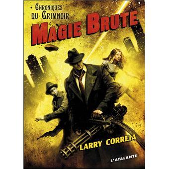 Magie brute - Correia, Larry